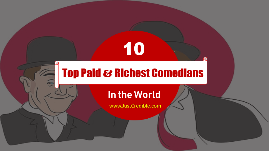Top 10 Highest Paid and Richest Comedians in the World