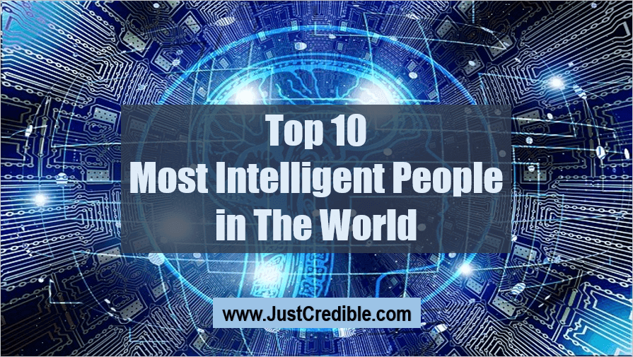 Top 10 Most Intelligent People in The World