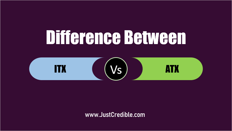 Difference Between ITX and ATX