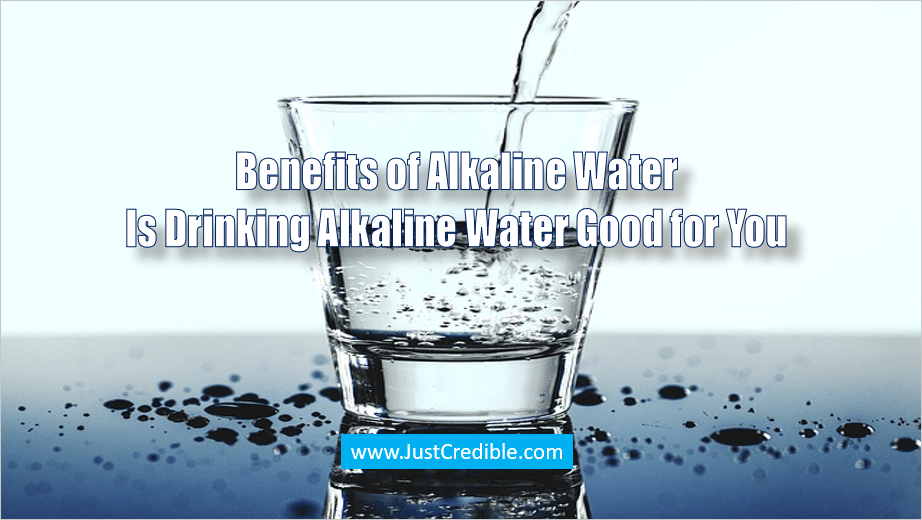 Health Benefits of Alkaline Water