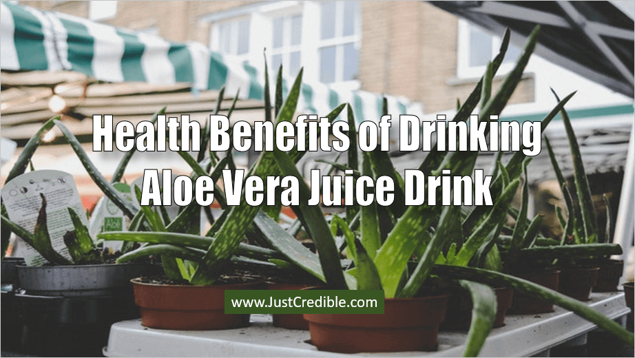 Health Benefits of Drinking Aloe Vera Juice Drink
