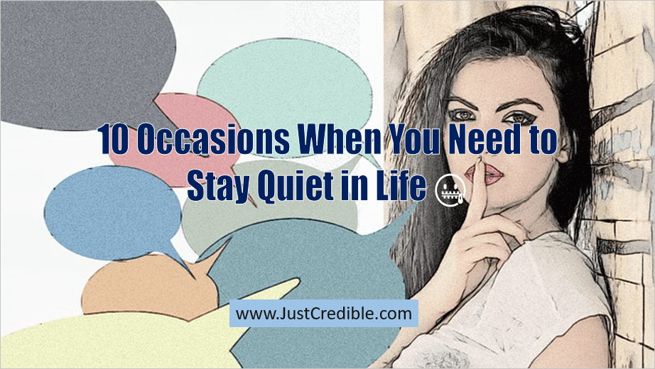 Occasions When You Need to Stay Quiet in Life