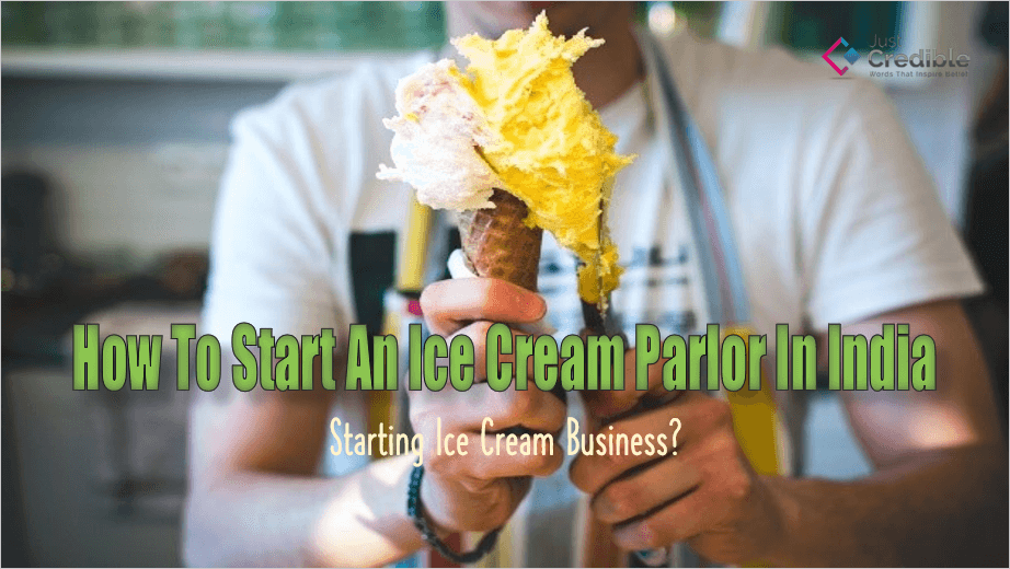How To Start An Ice Cream Parlor In India