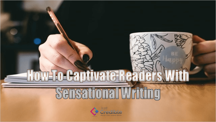 How to Captivate Readers with Sensational Writing
