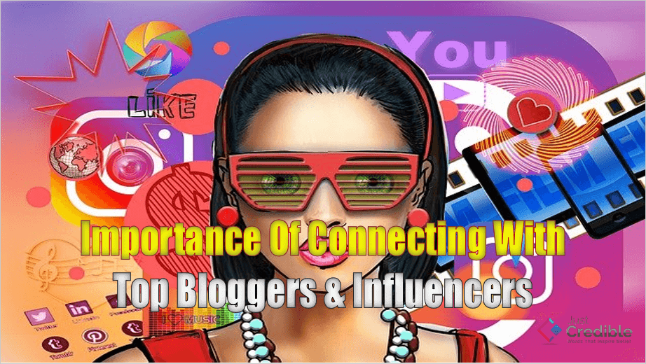 Importance Of Connecting With Top Bloggers And Influencers