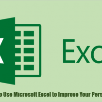 10 Ways to Use Microsoft Excel to Improve Your Personal Life?